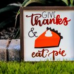 thanksgiving sign give thanks and eat pie